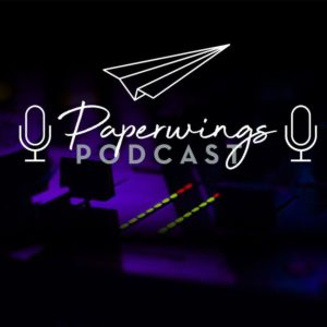 Paperwings Podcast